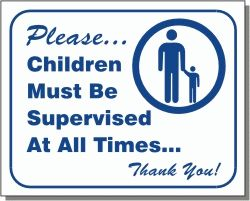 Children Must Be Supervised Wall Sign