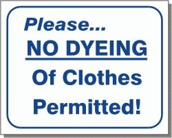 No Dyeing of Clothes Wall Sign