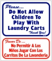 "L802 ""Please..Do not allow children to play with laundry carts"""